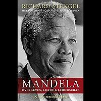 Mandela over leven, liefde en leiderschap: 15 inspirerende lessen