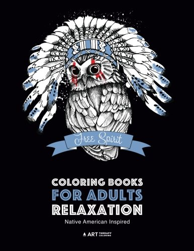 Coloring Books for Adults Relaxation: Native American Inspired: Adult Coloring Book; Artwork Inspired by Native American Styles & Designs; Animals, Dreamcatchers, & (Boho Designs)