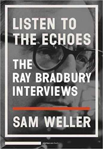 Amazon com: Listen to the Echoes: The Ray Bradbury Interviews