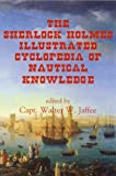 The Sherlock Holmes Illustrated Cyclopedia of Nautical Knowledge, Walter Jaffee, 1889901482