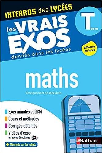 Interros Des Lycees Maths Terminale Les Vrais Exos Nouveau Bac Amazon Fr Crouzier Anne Eynard Daniele Pasquet Stephane Livres