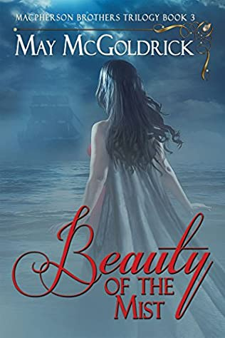 The Beauty Of The Mist Macpherson Clan Book 3 By May Mcgoldrick