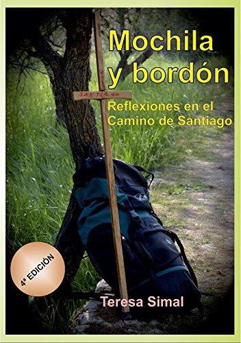 Mochila y bordón: Reflexiones en el Camino de Santiago (Spanish Edition) by [