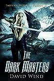 The Dark Masters: Tales Of Nevaeh: Volume II (Tales Of Nevaeh - an Epic Sci-Fi Fantasy series - Book 2)
