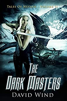 The Dark Masters: Tales Of Nevaeh: Volume II by [Wind, David]