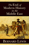 End of Modern History in the Middle East (Hoover Institution Press Publication)