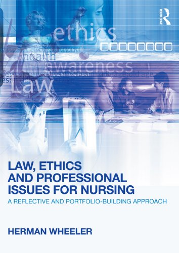 Law, Ethics and Professional Issues for Nursing: A Reflective and Portfolio-Building Approach Pdf