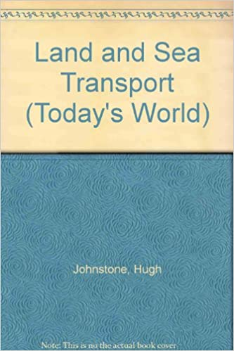 Buy Land and Sea Transport (Today's World S ) Book Online at