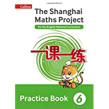 Shanghai Maths – The Shanghai Maths Project Practice Book Year 6: For the English National Curriculum