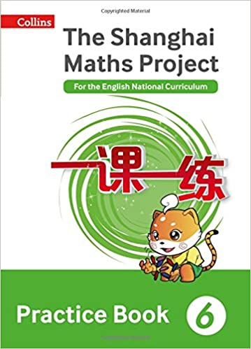the shanghai maths project practice book year for the english  the shanghai maths project practice book year 6 for the english national curriculum shanghai maths amazon co uk professor lianghuo fan 9780008144678