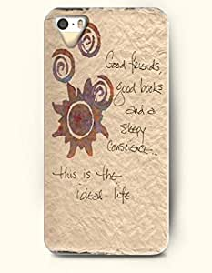 iPhone 5c for kids Case OOFIT Phone Hard Case **NEW** Case with Design Good Friends Good Books And A Sleepy Conscience This Is The Ideal Life- Proverbs Of Life - Case for Apple iPhone 5c