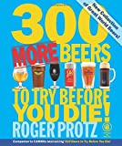 300 More Beers to Try Before You Die! (CAMRA)