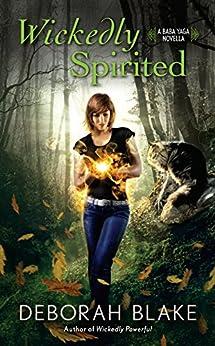 Wickedly Spirited (A Baba Yaga Novella) by [Blake, Deborah]