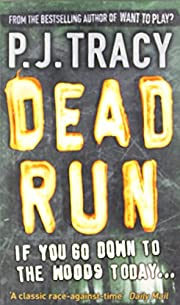 Dead Run by P. J. Tracy (30-Mar-2006)…