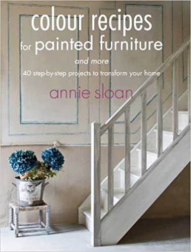 Colour Recipes For Painted Furniture And More Amazon Co Uk Annie