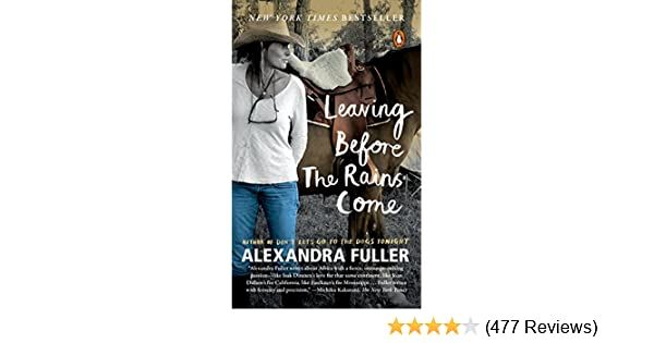 Amazon Leaving Before The Rains Come Ebook Alexandra Fuller