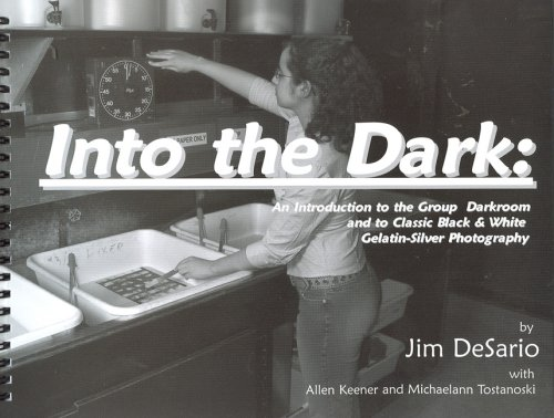 Into the Dark: An Introduction to the Group Darkroom and to Classic Black & White Gelatin-Silver Photography