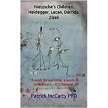 Nietzsche's Children: Heidegger, Lacan, Derrida, Zizek