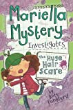 Mariella Mystery Investigates the Huge Hair Scare, Kate Pankhurst, 1438004613