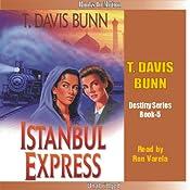 Istanbul Express: Destiny, Book 5 | T. Davis Bunn
