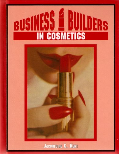 Business Builders in Cosmetics (Business Builders, 7) Jacqueline Grant Kent