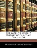 The World's Work, Walter Hines Page and Arthur Wilson Page, 1143861302