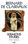 Sermon divers : Tome 1, Sermons 1-22 par de Clairvaux