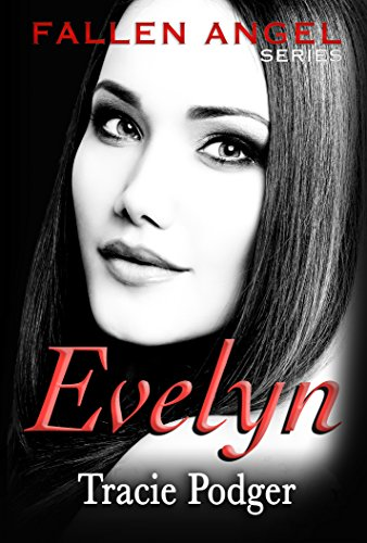 Evelyn: To accompany the Fallen Angel Series - A Mafia Romance