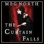 The Curtain Falls | Meg North