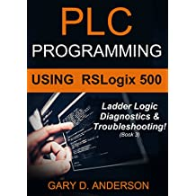 PLC Programming Using RSLogix 500: Ladder Logic Diagnostics & Troubleshooting!
