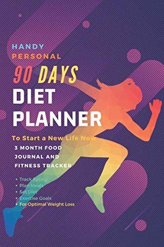 90 Days Diet Planner : Handy Personal 12-Week / Food Journal and Fitness Tracker 6 x 9 in – White Paper, 111 Pages: Exercise & Diet Journal / Track … – Daily Food and Weight Loss Diary (First)