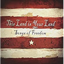 This Land Is Your Land - Songs Of Freedom