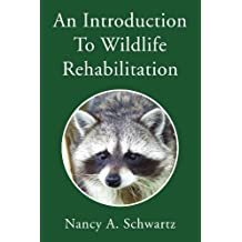 An Introduction To Wildlife Rehabilitation