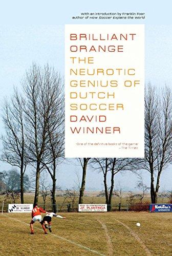 Brilliant Orange: The Neurotic Genius of Dutch Soccer - Dutch Football