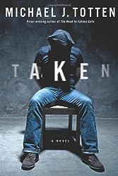 Taken: A Novel