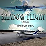 Shadow Flight   Harrison Jones