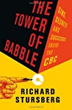 The Tower of Babble, Richard Stursberg, 1926812735