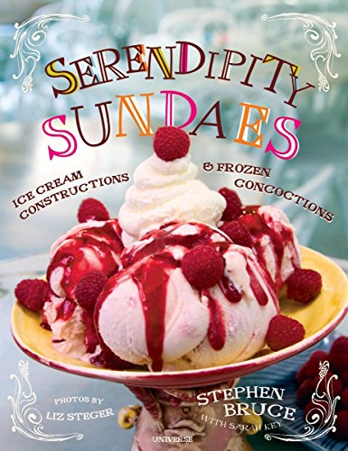 Serendipity Sundaes: Ice Cream Constructions and Frozen Concoctions]()