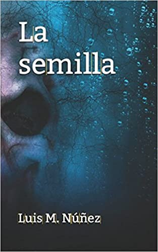 La semilla (Los casos de la agente Utrilla): Amazon.es: Luis M. Núñez: Libros