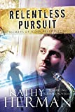 Relentless Pursuit: A Novel (Secrets of Roux River Bayou Book 3)