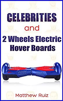 Celebrities Wheels Electric Hover Boards ebook product image