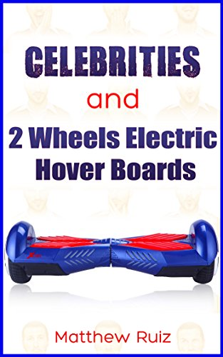 Celebrities and 2 Wheels Electric Hover Boards