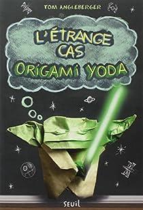 L'étrange cas d'Origami Yoda par Angleberger