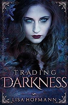 Trading Darkness: A Dark Fairytale by [Hofmann, Lisa, Hofmann, Lisa]