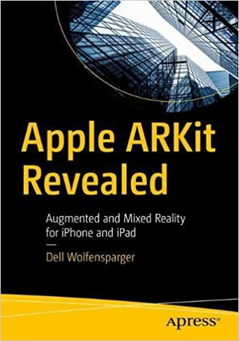 Apple Arkit Revealed: Augmented and Mixed Reality for Iphone and