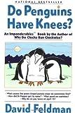 Do Penguins Have Knees?, David Feldman, 006092327X