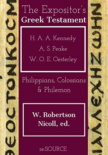 Philippians, Colossians, & Philemon (The Expositor's Greek Testament)