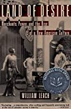 img - for Land of Desire: Merchants, Power, and the Rise of a New American Culture book / textbook / text book