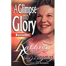 "Glimpse Into Glory (A Spirit-Filled Classic): Stories From The ""Woman Of Miracles"""