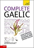 Complete Gaelic Beginner to Intermediate Course: Learn to read, write, speak and understand a new language (Teach Yourself)